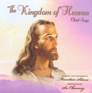 Sri-Chinmoy-Jesus-Christ-The-Kingdom-of-Heaven