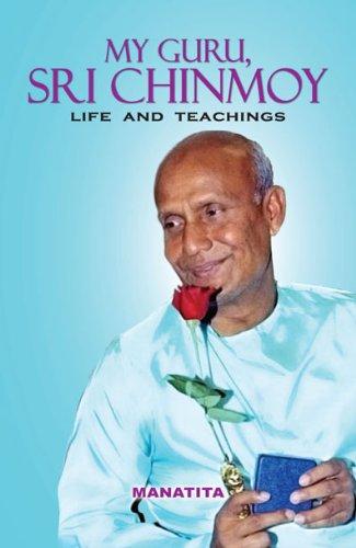 My Guru, Sri Chinmoy – book by Manatita